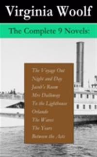 Complete 9 Novels: The Voyage Out + Night and Day + Jacob's Room + Mrs Dalloway + To the Lighthouse + Orlando + The Waves + The Years + Between the Acts