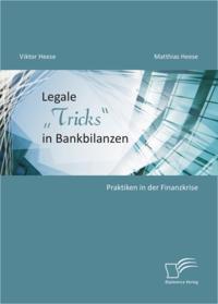 Legale Tricks&quote; in Bankbilanzen: Praktiken in der Finanzkrise