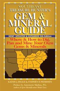 Southeast Treasure Hunter' s Gem & Mineral Guide