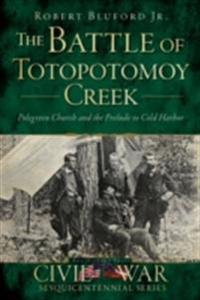 Battle of Totopotomoy Creek, The