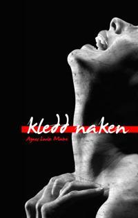 Kledd naken - Agnes Lovise Matre pdf epub