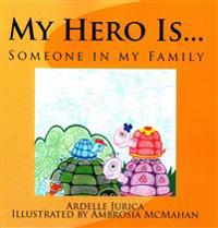 My Hero Is...: Someone in My Family