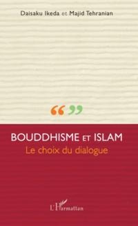 Bouddhisme et islam - le choix du dialogue