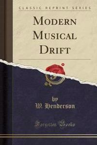 Modern Musical Drift (Classic Reprint)