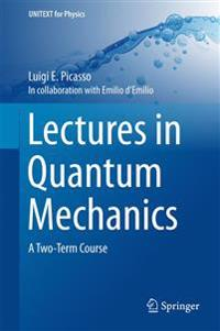 Lectures in Quantum Mechanics: A Two-Term Course
