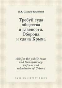 Ask for the Public Court and Transparency. Defense and Submission of Crimea