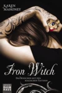 Iron Witch - Das Madchen mit den magischen Tattoos