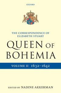 The Correspondence of Elizabeth Stuart, Queen of Bohemia 1632-1642