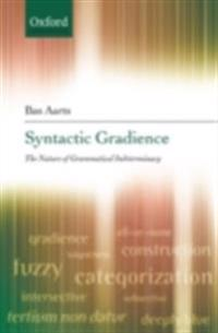 Syntactic Gradience: The Nature of Grammatical Indeterminacy