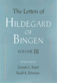 Letters of Hildegard of Bingen: Volume III
