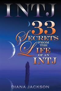Intj 33: Secrets from the Life of an Intj