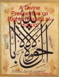 Divine Prespective on Rights (Risalat al-Huquq)