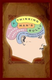 Thinking Man's Bully