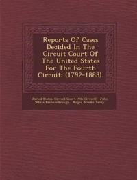 Reports of Cases Decided in the Circuit Court of the United States for the Fourth Circuit: (1792-1883).