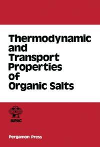 Thermodynamic and Transport Properties of Organic Salts