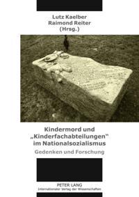 Kindermord und &quote;Kinderfachabteilungen&quote; im Nationalsozialismus
