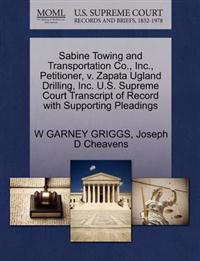 Sabine Towing and Transportation Co., Inc., Petitioner, V. Zapata Ugland Drilling, Inc. U.S. Supreme Court Transcript of Record with Supporting Pleadings