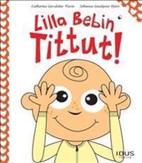Lilla Bebin Tittut!