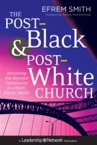 Post-Black and Post-White Church