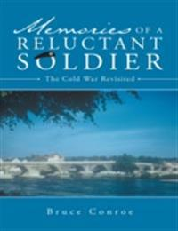 Memories of a Reluctant Soldier: The Cold War Revisited