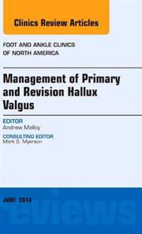 Management of Primary and Revision Hallux Valgus, An issue of Foot and Ankle Clinics of North America, E-Book