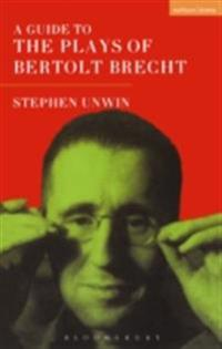 Guide To The Plays Of Bertolt Brecht