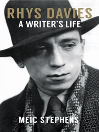 Rhys Davies: A Writer's Life