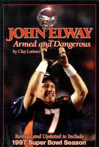 John Elway: Armed & Dangerous