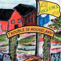 Trouble in Mouseland: Trouble in Mouseland