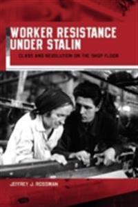 Worker Resistance under Stalin