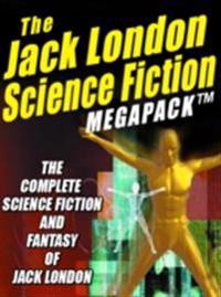 Jack London Science Fiction MEGAPACK (R)