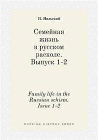 Family Life in the Russian Schism. Issue 1-2