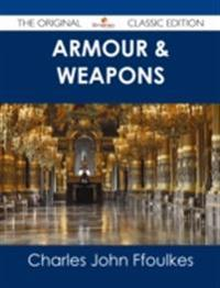 Armour & Weapons - The Original Classic Edition