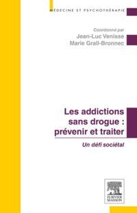 Les addictions sans drogue : prevenir et traiter