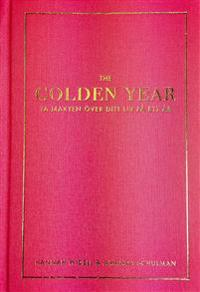 The Golden Year: Ta makten över ditt liv på ett år