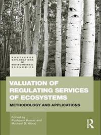 Valuation of Regulating Services of Ecosystems