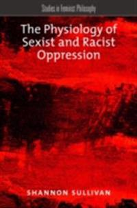 Physiology of Sexist and Racist Oppression
