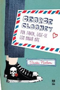 George Clooney, por favor, case-se com minha mae