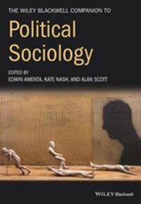 Wiley-Blackwell Companion to Political Sociology