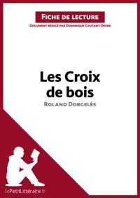 Les Croix de bois de Roland Dorgeles (Fiche de lecture)