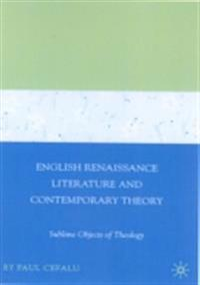 English Renaissance Literature and Contemporary Theory