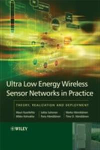 Ultra-Low Energy Wireless Sensor Networks in Practice