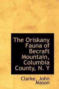 The Oriskany Fauna of Becraft Mountain, Columbia County, N. y