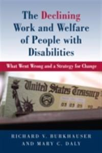 Declining Work and Welfare of People with Disabilities
