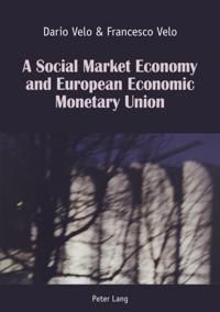 Social Market Economy and European Economic Monetary Union