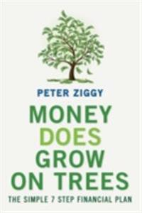 Money DOES Grow on Trees: The Simple 7 Step Financial Plan
