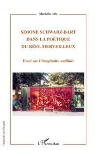 Simone schwarz-bart - dans la poetique du reel merveilleux -