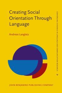 Creating Social Orientation Through Language