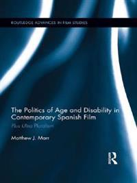 Politics of Age and Disability in Contemporary Spanish Film