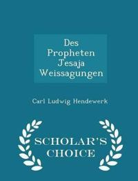Des Propheten Jesaja Weissagungen - Scholar's Choice Edition